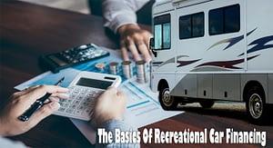 The Basics Of Recreational Car Financing