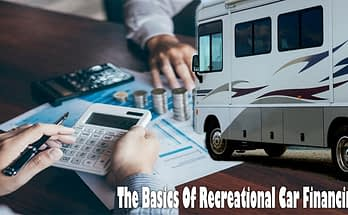 The Basics Of Recreational Car Financing